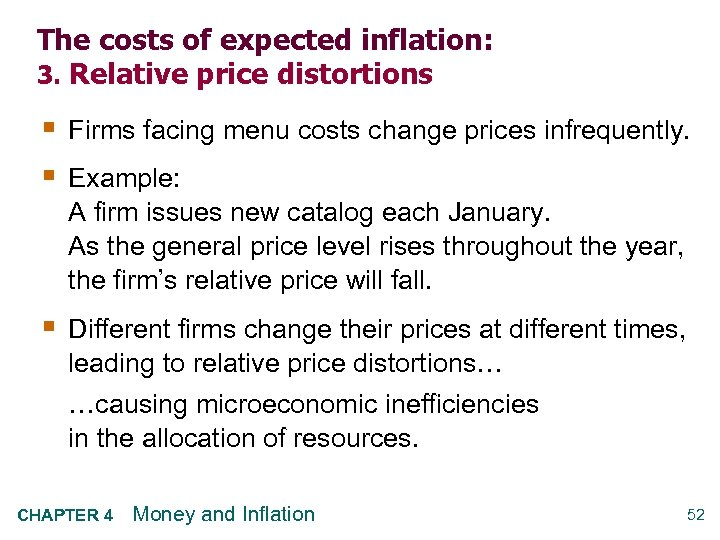 The costs of expected inflation: 3. Relative price distortions § Firms facing menu costs
