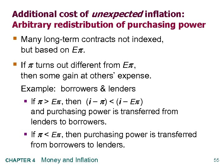 Additional cost of unexpected inflation: Arbitrary redistribution of purchasing power § Many long-term contracts