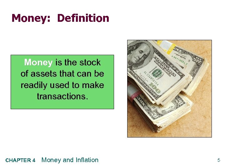 Money: Definition Money is the stock of assets that can be readily used to