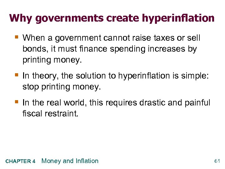 Why governments create hyperinflation § When a government cannot raise taxes or sell bonds,