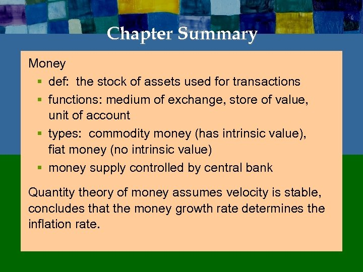 Chapter Summary Money § def: the stock of assets used for transactions § functions: