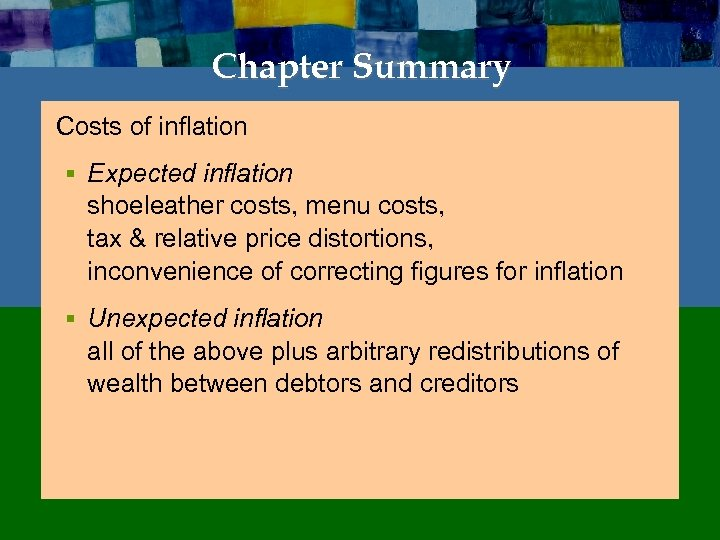 Chapter Summary Costs of inflation § Expected inflation shoeleather costs, menu costs, tax &