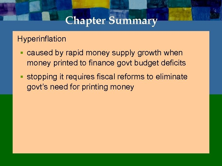 Chapter Summary Hyperinflation § caused by rapid money supply growth when money printed to