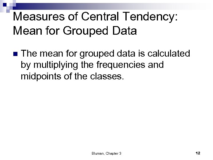 Measures of Central Tendency: Mean for Grouped Data n The mean for grouped data