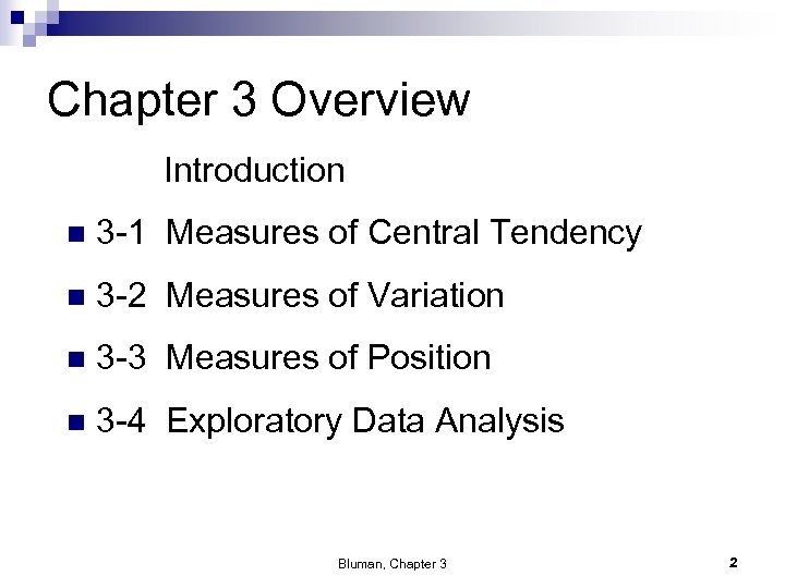Chapter 3 Overview Introduction n 3 -1 Measures of Central Tendency n 3 -2