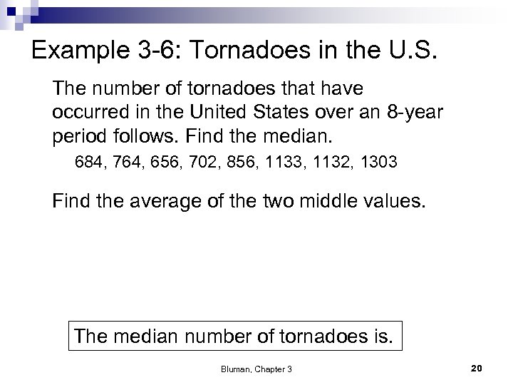 Example 3 -6: Tornadoes in the U. S. The number of tornadoes that have