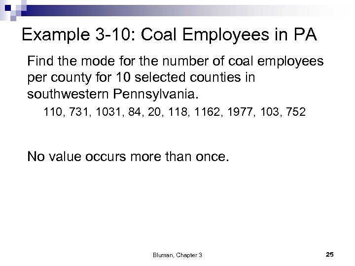 Example 3 -10: Coal Employees in PA Find the mode for the number of
