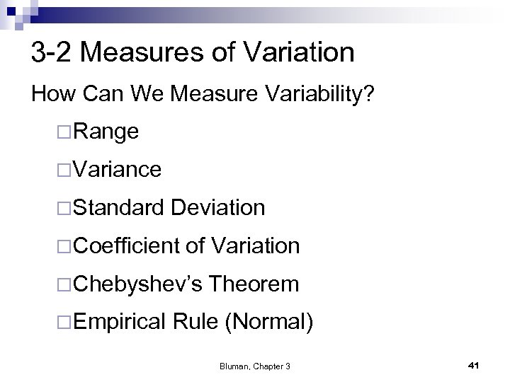 3 -2 Measures of Variation How Can We Measure Variability? ¨Range ¨Variance ¨Standard Deviation