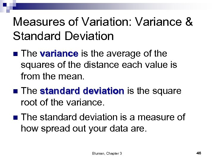 Measures of Variation: Variance & Standard Deviation n The variance is the average of