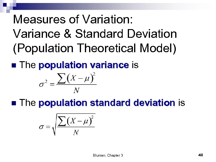 Measures of Variation: Variance & Standard Deviation (Population Theoretical Model) n The population variance