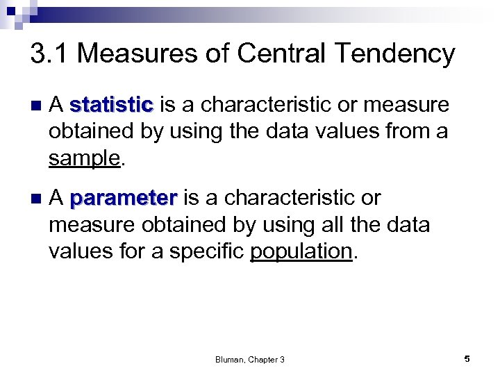 3. 1 Measures of Central Tendency n A statistic is a characteristic or measure