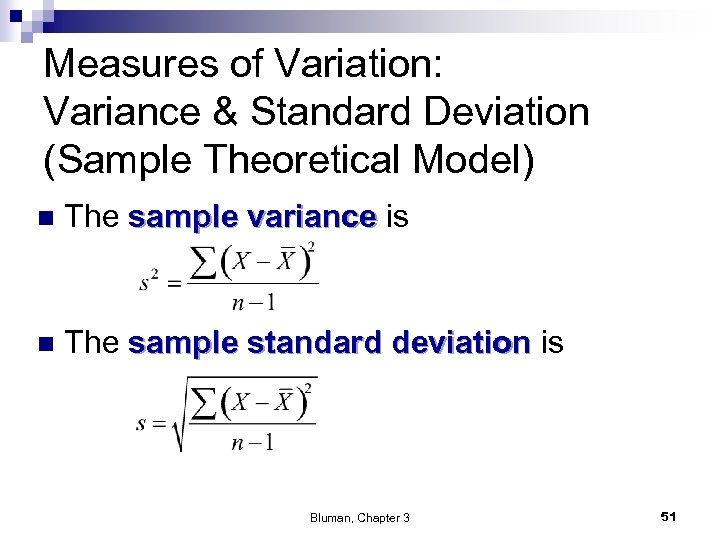 Measures of Variation: Variance & Standard Deviation (Sample Theoretical Model) n The sample variance
