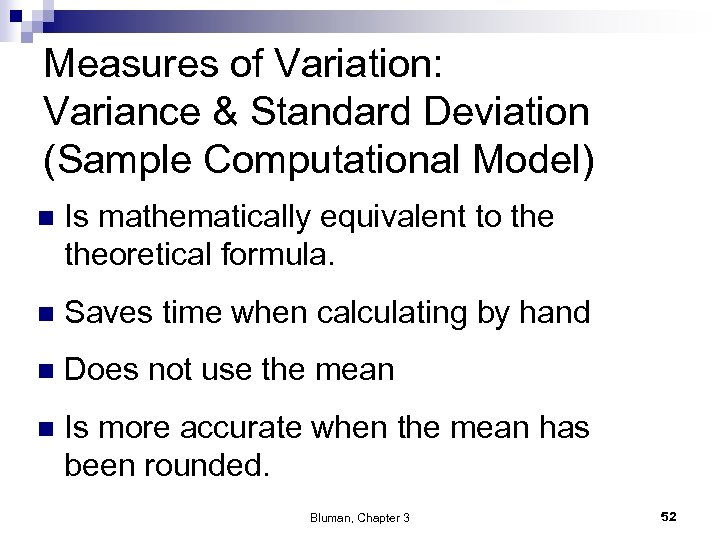 Measures of Variation: Variance & Standard Deviation (Sample Computational Model) n Is mathematically equivalent