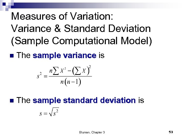 Measures of Variation: Variance & Standard Deviation (Sample Computational Model) n The sample variance