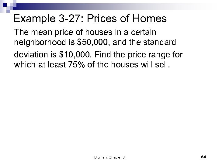 Example 3 -27: Prices of Homes The mean price of houses in a certain