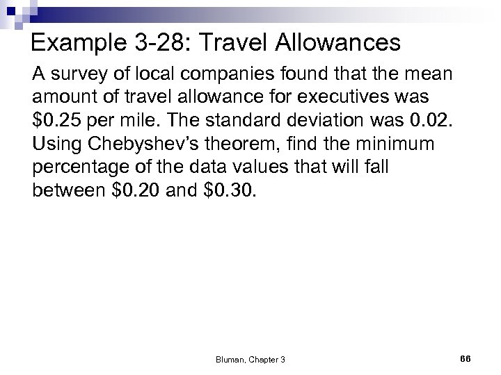 Example 3 -28: Travel Allowances A survey of local companies found that the mean
