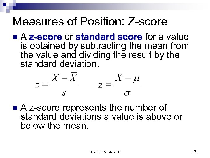 Measures of Position: Z-score n A z-score or standard score for a value is