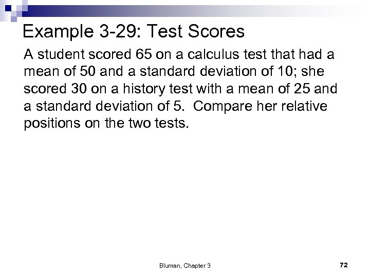 Example 3 -29: Test Scores A student scored 65 on a calculus test that