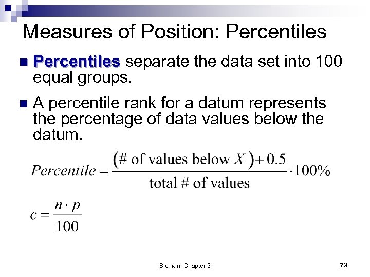 Measures of Position: Percentiles n Percentiles separate the data set into 100 equal groups.