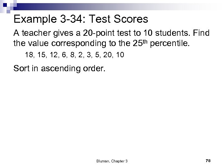 Example 3 -34: Test Scores A teacher gives a 20 -point test to 10