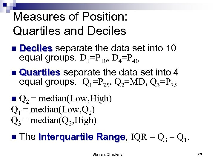 Measures of Position: Quartiles and Deciles n Deciles separate the data set into 10