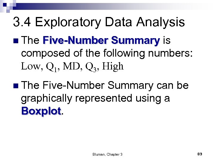 3. 4 Exploratory Data Analysis n The Five-Number Summary is composed of the following