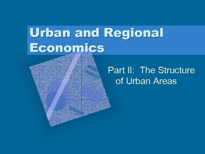 Urban and Regional Economics Part II: The Structure of Urban Areas