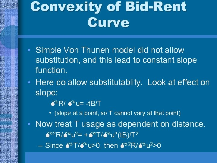 Convexity of Bid-Rent Curve • Simple Von Thunen model did not allow substitution, and