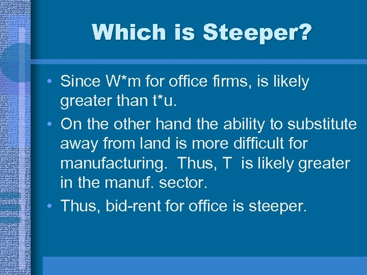 Which is Steeper? • Since W*m for office firms, is likely greater than t*u.