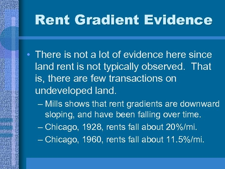 Rent Gradient Evidence • There is not a lot of evidence here since land