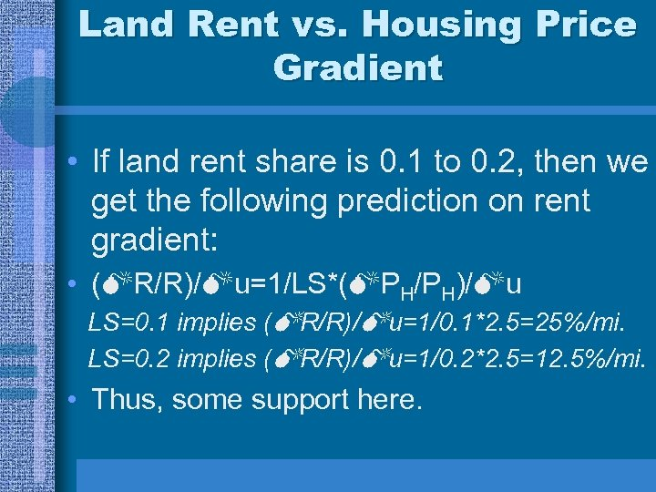 Land Rent vs. Housing Price Gradient • If land rent share is 0. 1