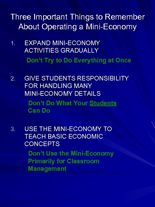 Three Important Things to Remember About Operating a Mini-Economy 1. EXPAND MINI-ECONOMY ACTIVITIES GRADUALLY