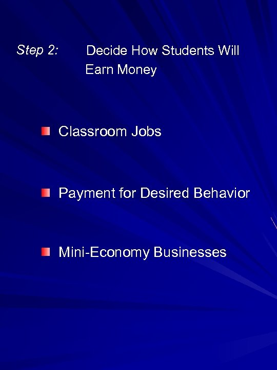 Step 2: Decide How Students Will Earn Money Classroom Jobs Payment for Desired Behavior
