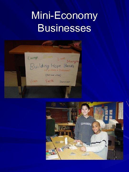 Mini-Economy Businesses