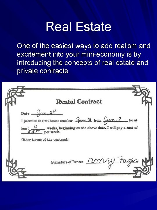 Real Estate One of the easiest ways to add realism and excitement into your