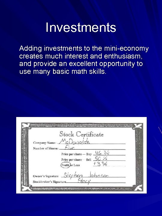 Investments Adding investments to the mini-economy creates much interest and enthusiasm, and provide an