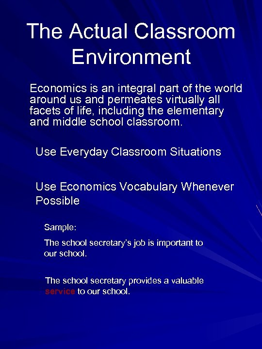 The Actual Classroom Environment Economics is an integral part of the world around us