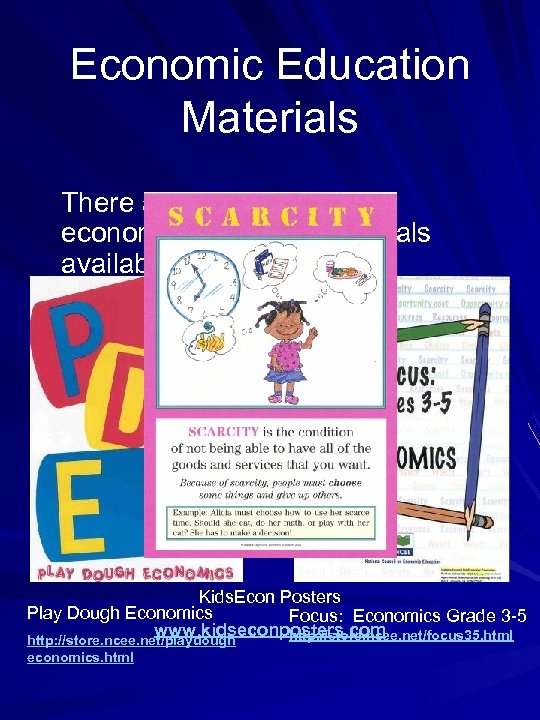 Economic Education Materials There are many excellent economic education materials available to teachers. Kids.