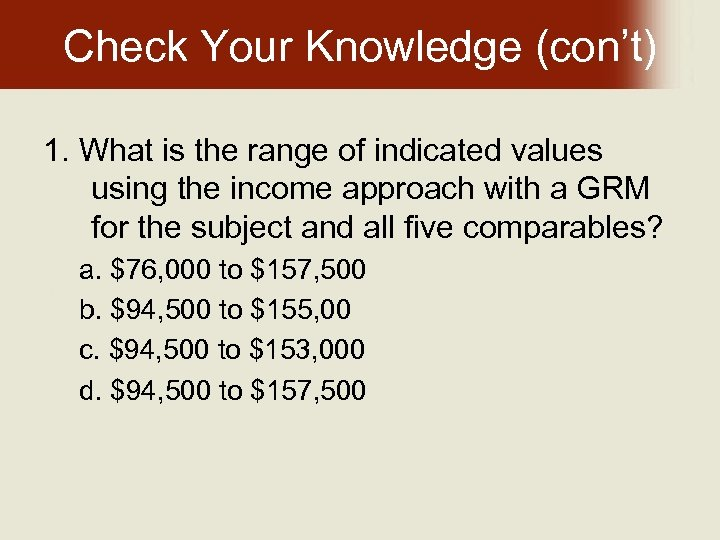 Check Your Knowledge (con't) 1. What is the range of indicated values using the