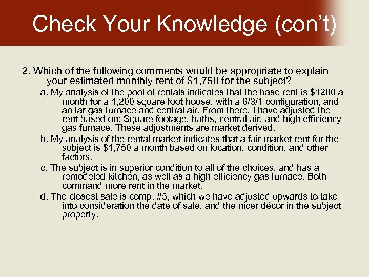 Check Your Knowledge (con't) 2. Which of the following comments would be appropriate to