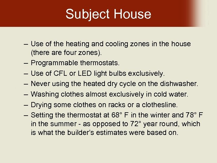 Subject House – Use of the heating and cooling zones in the house (there