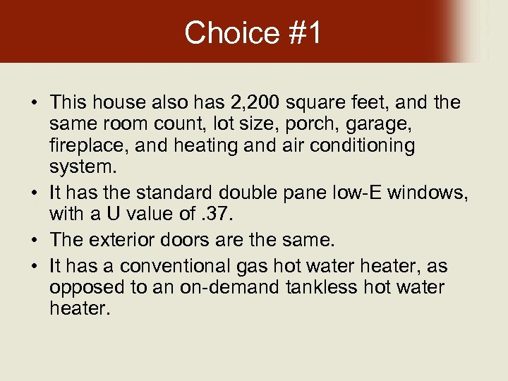 Choice #1 • This house also has 2, 200 square feet, and the same