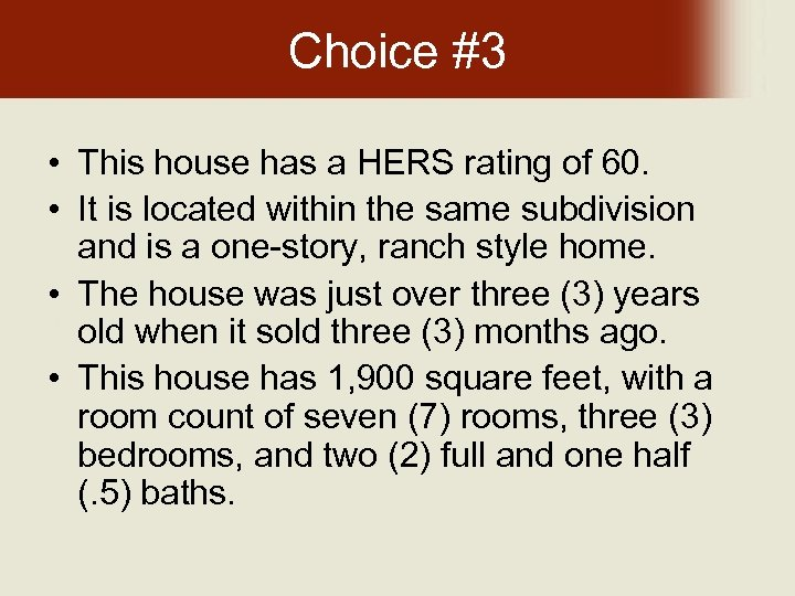 Choice #3 • This house has a HERS rating of 60. • It is