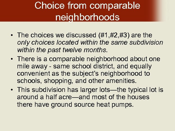 Choice from comparable neighborhoods • The choices we discussed (#1, #2, #3) are the