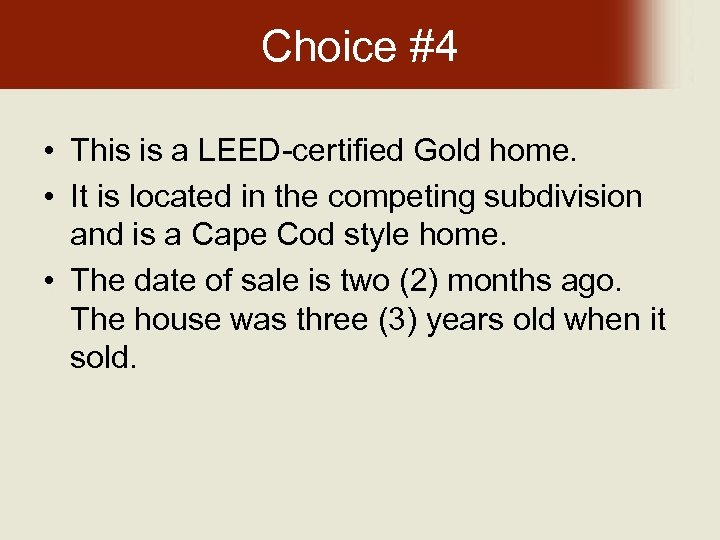 Choice #4 • This is a LEED-certified Gold home. • It is located in