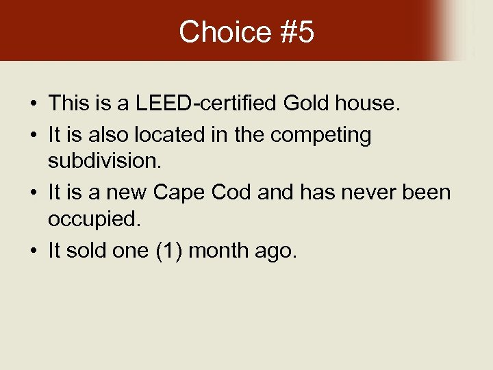 Choice #5 • This is a LEED-certified Gold house. • It is also located