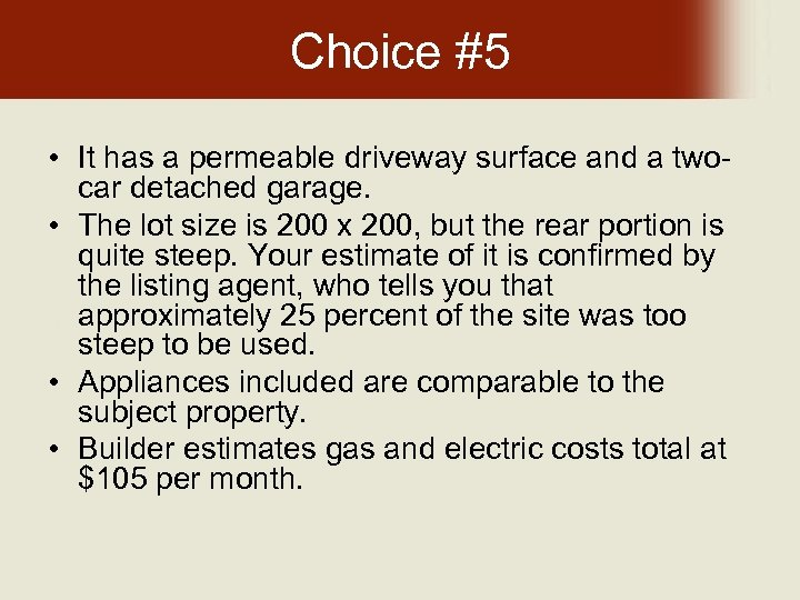 Choice #5 • It has a permeable driveway surface and a twocar detached garage.