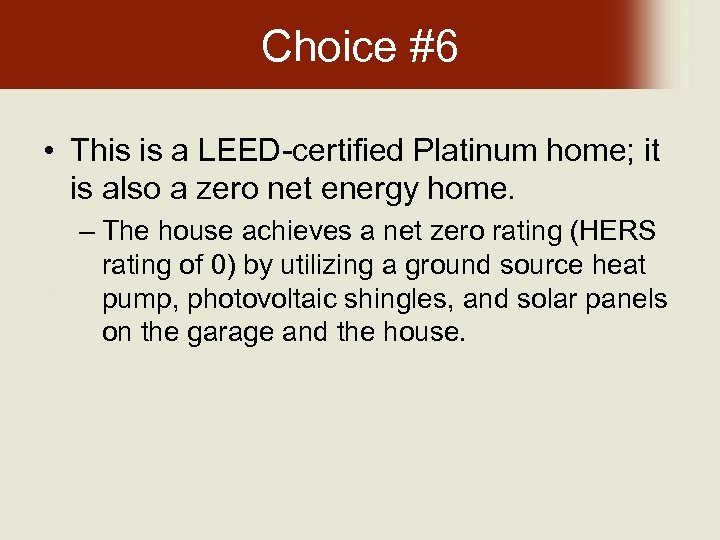 Choice #6 • This is a LEED-certified Platinum home; it is also a zero