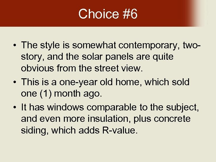 Choice #6 • The style is somewhat contemporary, twostory, and the solar panels are