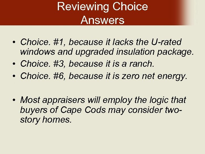 Reviewing Choice Answers • Choice. #1, because it lacks the U-rated windows and upgraded